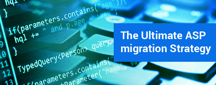 The Ultimate ASP Migration Strategy