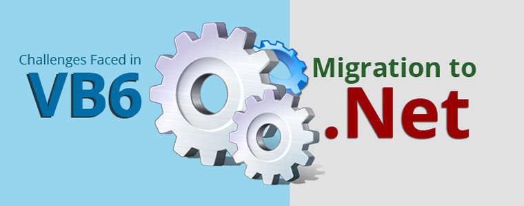 Challenges Faced in VB6 Migration to .NET