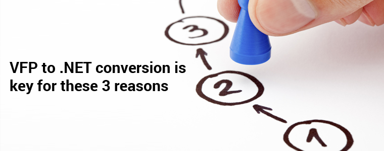 VFP to .NET Conversion is Key for These 3 Reasons