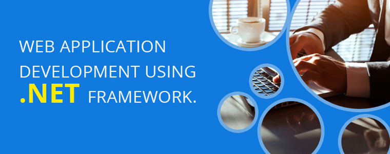 Web Application Development using Robust .NET Framework
