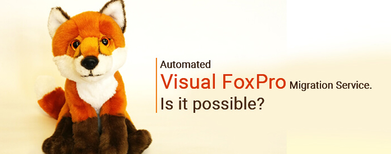 Automated Visual FoxPro Migration Service. Is it possible?