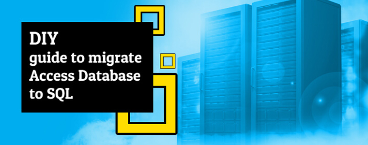 DIY Guide to Migrate Access Database to SQL