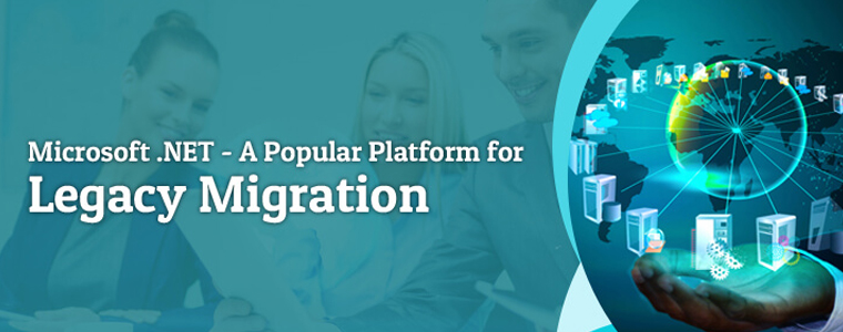 Microsoft .NET – A Popular Platform for Legacy Migration