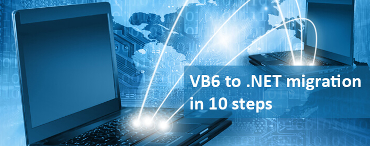 VB6 to .NET Migration in 10 Steps