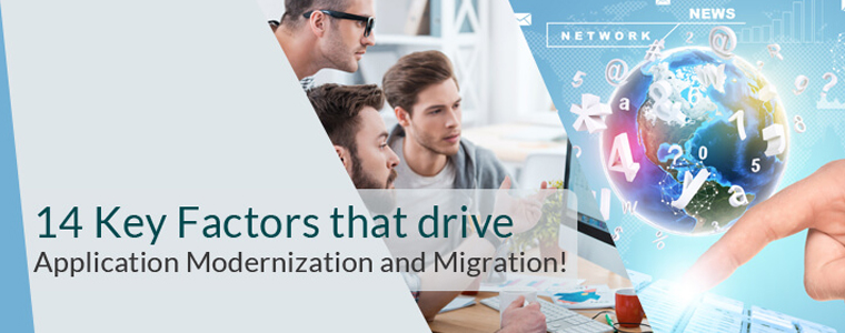 14 Key Factors that Drive Application Modernization and Migration
