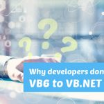 Why developers don't convert VB6 to VB.NET