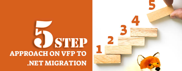 5 Step Approach on VFP to .NET Migration