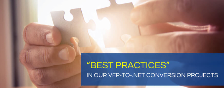 "Role of ""Best-Practices"" in Our VFP-to-.NET Conversion Projects"