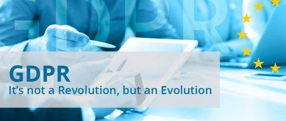 GDPR: It's not a Revolution, but an Evolution