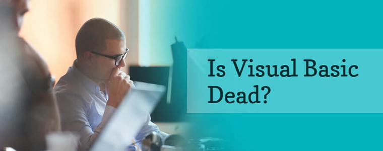 Is Visual Basic Dead?   – Yes, It's Marked for Death