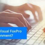 Migrating Visual FoxPro to .NET Environment